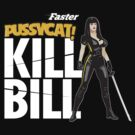 Faster, Pussycat Kill! Bill ! by alexMo