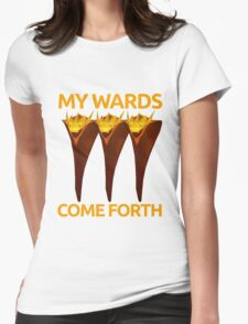My Wards Come Forth Womens Fitted T-Shirt
