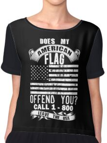 Does My American Flag Offend You, Just Call And Leave The USA Chiffon Top