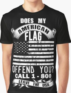 Does My American Flag Offend You, Just Call And Leave The USA Graphic T-Shirt