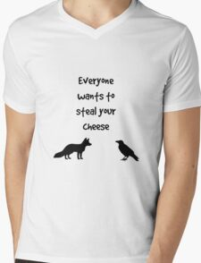 Everyone wants to steal your cheese Mens V-Neck T-Shirt