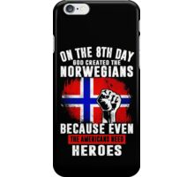 On The 8th Day God Created The Norwegians Because Even The Americans Need Heroes iPhone Case/Skin