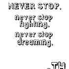 never stop (tom hiddleston's quote) by crowleying