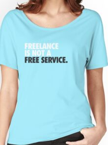 Freelance Isn't free Women's Relaxed Fit T-Shirt