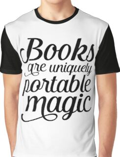 Books are portable magic Graphic T-Shirt