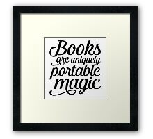 Books are portable magic Framed Print