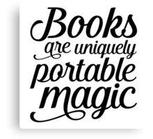 Books are portable magic Canvas Print