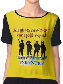 All men are NOT created equal... Some of us are INFANTRY Chiffon Top