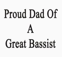 Proud Dad Of A Great Bassist  by supernova23