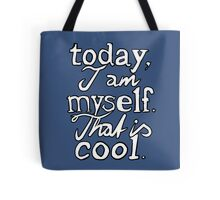 Today, I am myself. Tote Bag