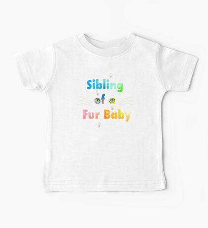 Sibling of a Fur Baby (Cat) Baby Tee