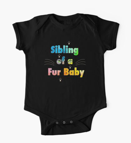 Sibling of a Fur Baby (Cat) One Piece - Short Sleeve