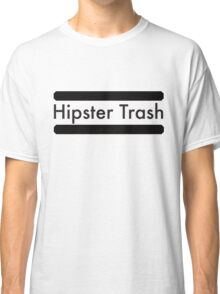 Hipster Trash Classic T-Shirt