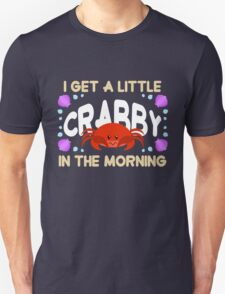 A Little Crabby! Unisex T-Shirt