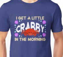 A Little Crabby! Unisex T-Shirt