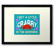 A Little Crabby! Framed Print