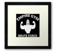 Empire Gym - Brute Force Framed Print