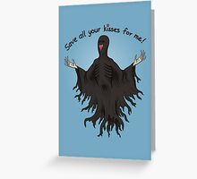 Save All Your Kisses For Me Greeting Card