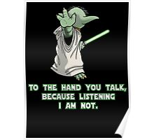 Star Wars Yoda talk to the hand Poster