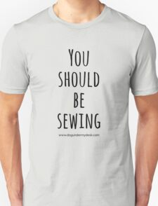 You should be sewing T-Shirt