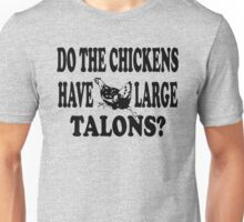 Napoleon Dynamite - Do The Chickens Have Large Talons? Unisex T-Shirt
