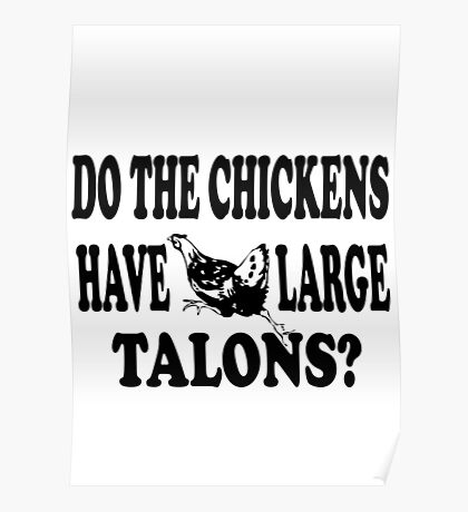 Napoleon Dynamite - Do The Chickens Have Large Talons? Poster