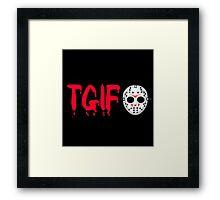 Friday The 13th - TGIF Framed Print