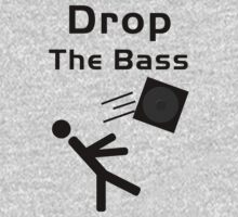 Drop the Bass...Literally by Jonathan Lynch