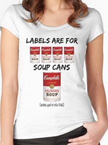 Labels Are For Soup Cans  Women's Fitted Scoop T-Shirt