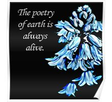 The Poetry of Earth is Always Alive Poster