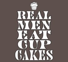 Real Men Eat Cupcakes by Maria  Gonzalez