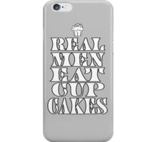 Real Men Eat Cupcakes iPhone Case/Skin