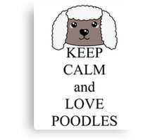 Keep calm and love poodles Canvas Print