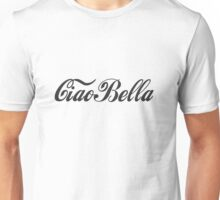 Ciao Bella - Hello Beautiful Unisex T-Shirt