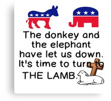DONKEY AND ELEPHANT LET US DOWN - TIME FOR THE LAMB Canvas Print