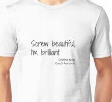 Grey's Anatomy Screw Beautiful Quote Unisex T-Shirt