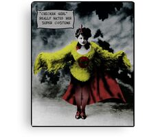 """""""Chicken Girl"""" really hated her super costume Canvas Print"""