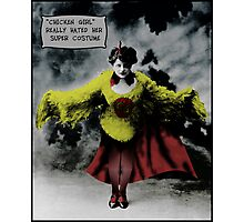 """""""Chicken Girl"""" really hated her super costume Photographic Print"""