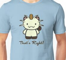 That's Right! Unisex T-Shirt