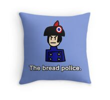 The Bread Police  Throw Pillow