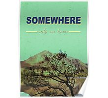 Somewhere only we know. . . Poster