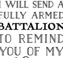A Fully Armed Battalion  Sticker