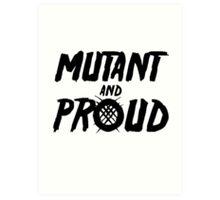 Mutant and Proud Art Print