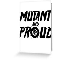 Mutant and Proud Greeting Card