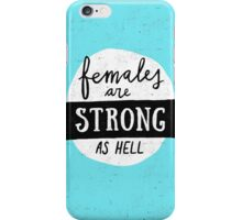 Females Are Strong As Hell | Blue iPhone Case/Skin