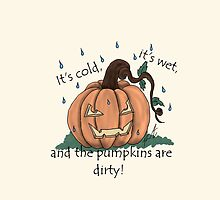 It's Cold. It's wet, And the Pumpkins are dirty by YikosCastle