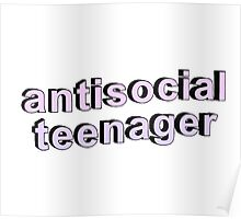 ANTISOCIAL TEENAGER funny tumblr merch!  Poster