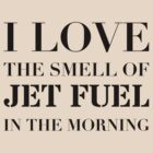 Jet Fuel by OldManLink