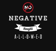 NO Negative Thoughts Allowed Unisex T-Shirt