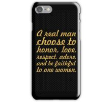 A real man choose... Inspirational Quote iPhone Case/Skin